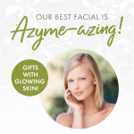 Our Best Facial is Azyme-azing